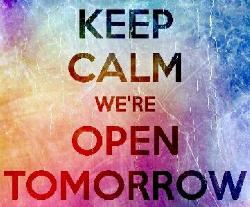 We Are Open Tomorrow